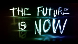 The+future+is+now